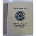 Bode (Wilhelm) Die Anfaenge der Majolikakunst in Toskana, 1911, Berlin; Bard, folio, numbered