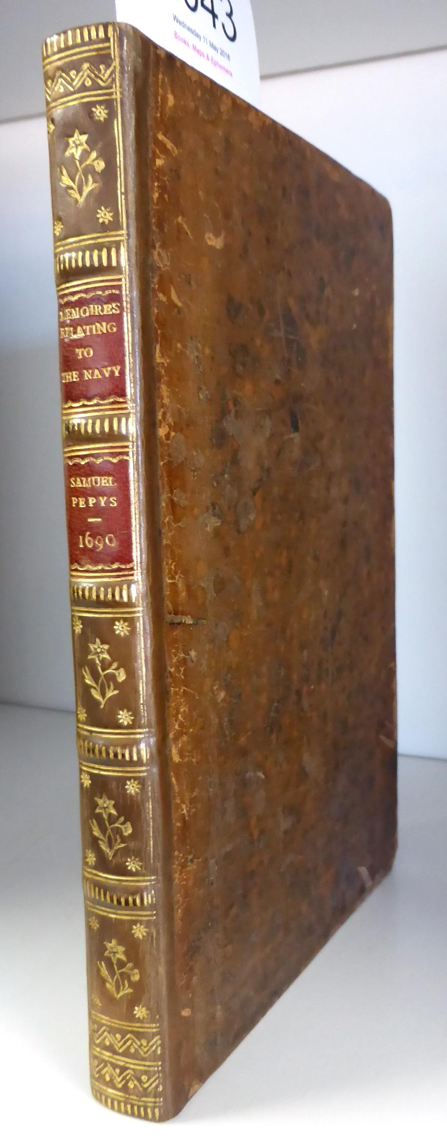 Lot 2043 - [Pepys (Samuel)] Memoires Relating to the State of the Royal Navy of England, For Ten Years,