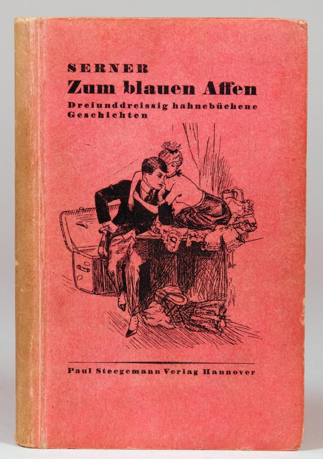 Walter Serner. Zum blauen Affen. Dreiunddreißig hahnebüchene Geschichten. Hannover, Paul