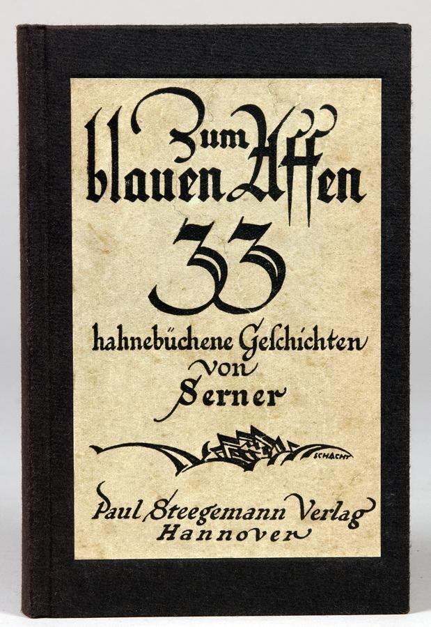 Walter Serner. Zum blauen Affen. Dreiunddreißig hahnebüchene Geschichten. Hannover, Paul Stegemann