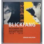 Jürgen Holstein. Blickfang. Bucheinbände und Schutzumschläge Berliner Verlage 1919–1933. 1000