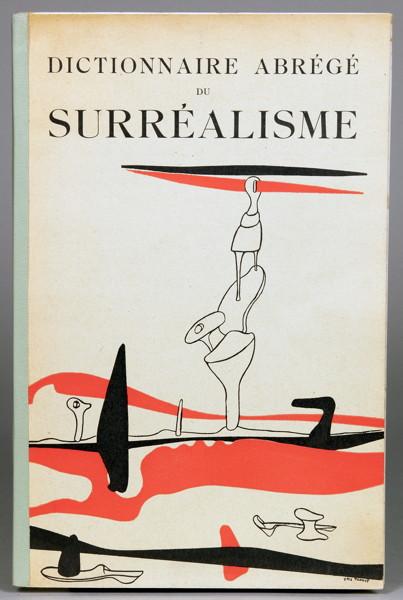 Lot 1072 - Surrealisme - Dictionnaire abrégé du Surréalisme. Paris, Galerie Beaux-Arts 1938. Mit zahlreichen