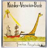 Joachim Ringelnatz. Kinder-Verwirr-Buch mit vielen Bildern. Berlin, Ernst Rowohlt 1931. Mit 15,