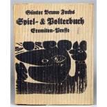 Eremiten-Presse - Günter Bruno Fuchs. Spiel- & Polterbuch. Holzschnitte nebst Goldener Worte für den
