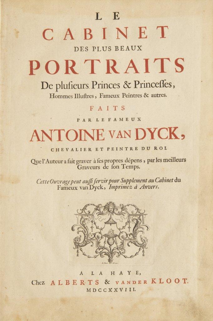 ANTHONIS VAN DYCK 1599 - 1641: LE CABINET DES PLUS BEAUX PORTRAITS DE PLUSIEURS PRINCES ET