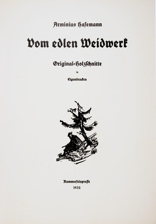 Arminius Hasemann. – Die graphischen Zyklen - Vom edlen Weidwerk. Original-Holzschnitte in