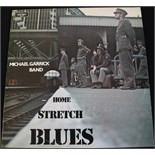 Lot 50 - MICHAEL GARRICK BAND - HOME STRETCH BLUES - The extremely rare original pressing LP from 1972 on