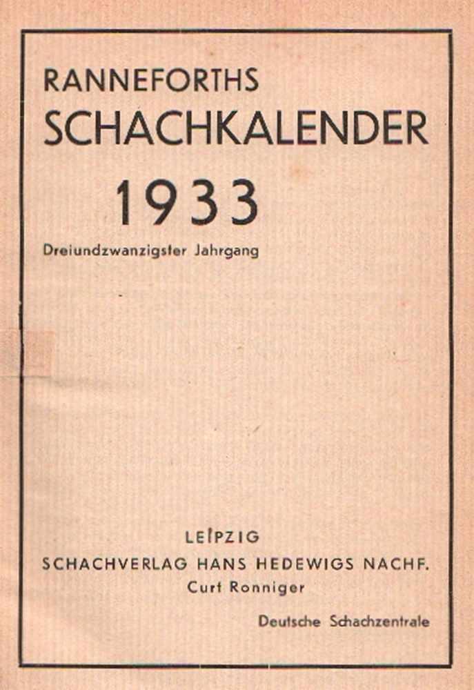Lot 787 - Ranneforths Schachkalender 1933. 23. Jahrgang. Leipzig, Ronniger, ca. 1932. 8°. Mit Diagrammen.