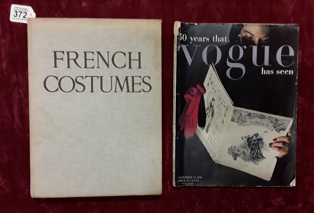 "Lot 372 - A hardback book titled ""French Costumes"" with a copy of ""50 Years That Vogue Has Seen"" magazine"