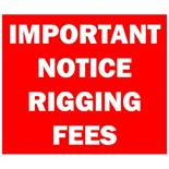 ALL PURCHASERS ARE REQUIRED TO PAY A RIGGING FEE AS LISTED IN THE LOT DESCRIPTION.