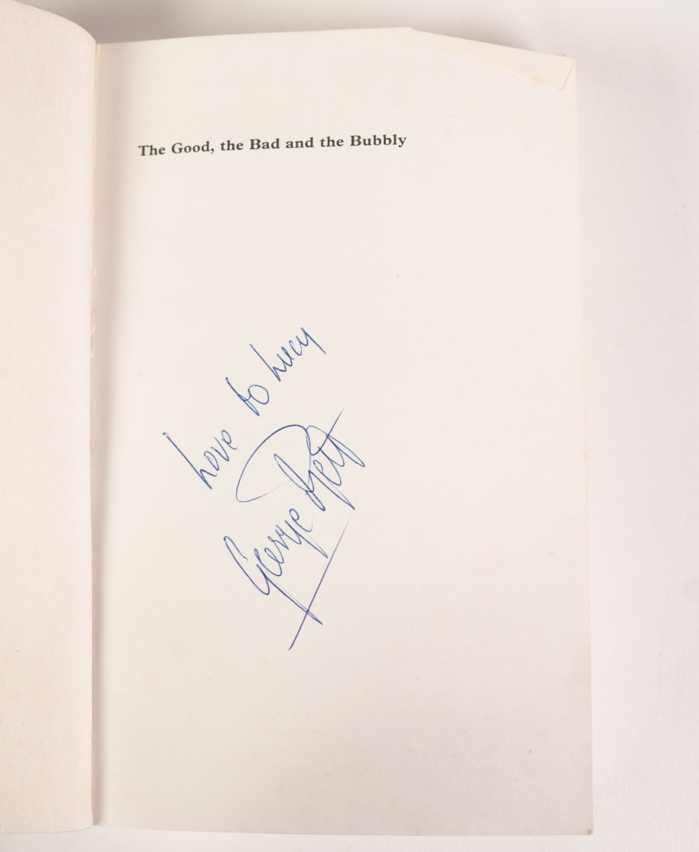 Lot 105 - GEORGE BEST BOOK 'The Good the Bad and the Bubbly', signed copy