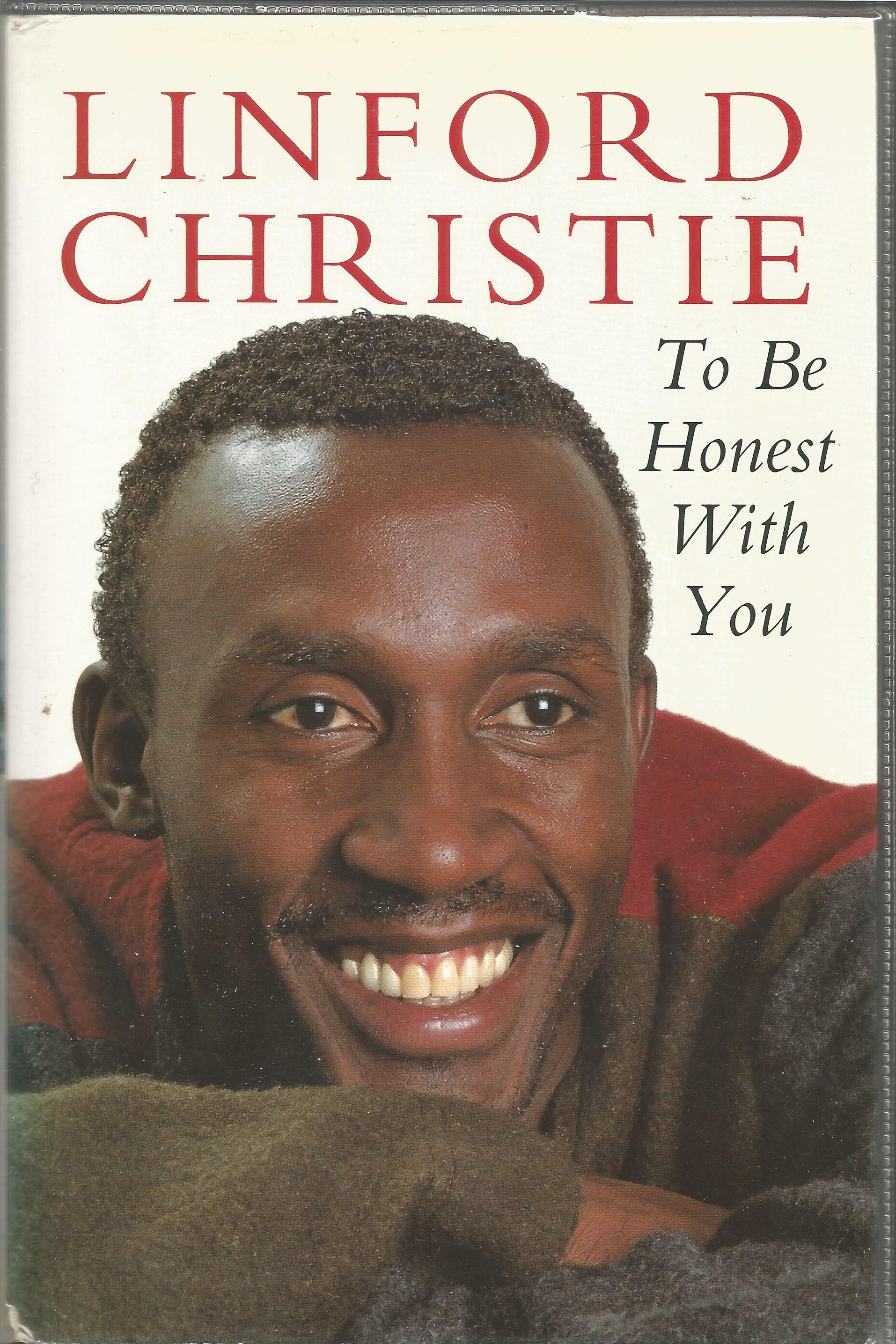 Lot 58 - Athletics Linford Christie signed autobiography To Be Honest With You. Signed on title page. Hard
