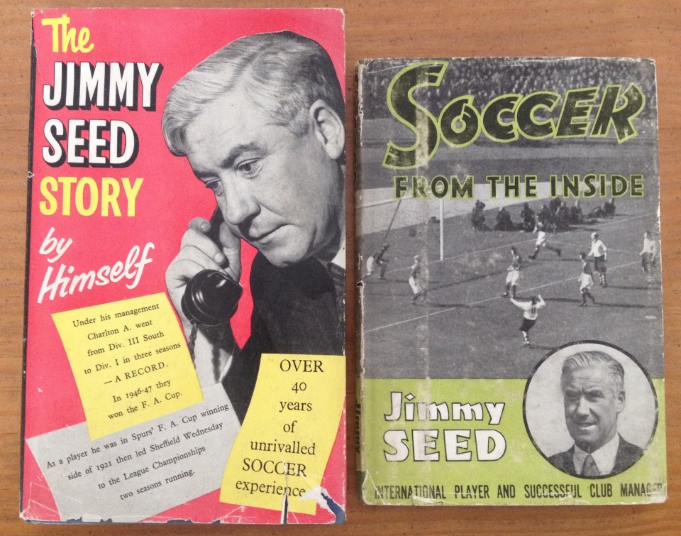 Lot 55 - 2 hardback books by ex Spurs player and Charlton Manager Jimmy Seed.