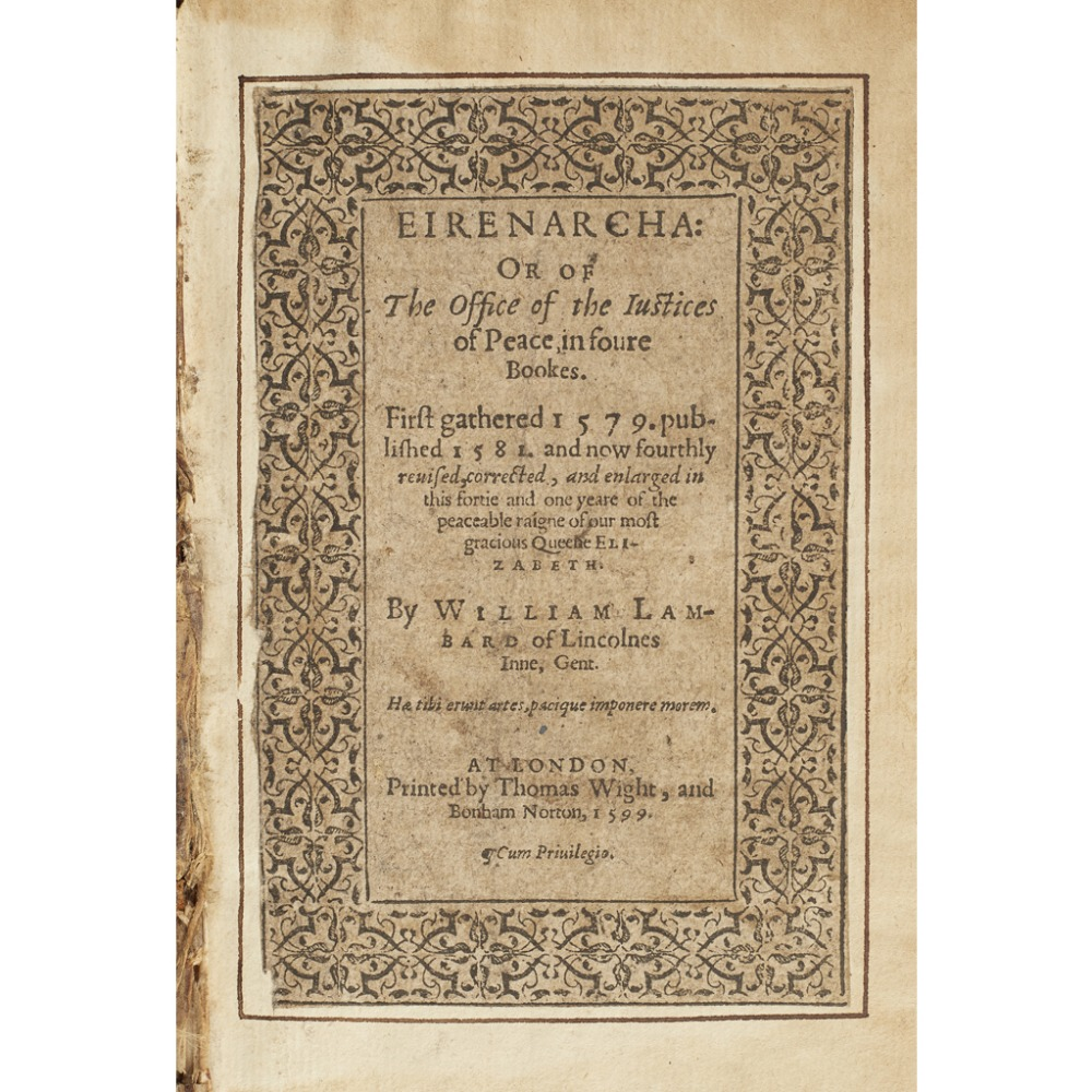 LAMBARDE, WILLIAM16TH CENTURY LAW ENFORCEMENT: EIRENARCHA London: printed by Thomas Wight and Bonham