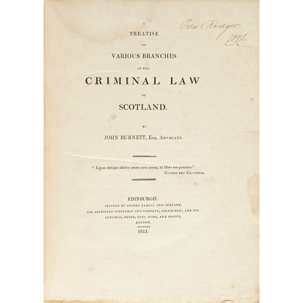 BURNETT, JOHNA TREATISE ON VARIOUS BRANCHES OF THE CRIMINAL LAW OF SCOTLAND Edinburgh: Archibald