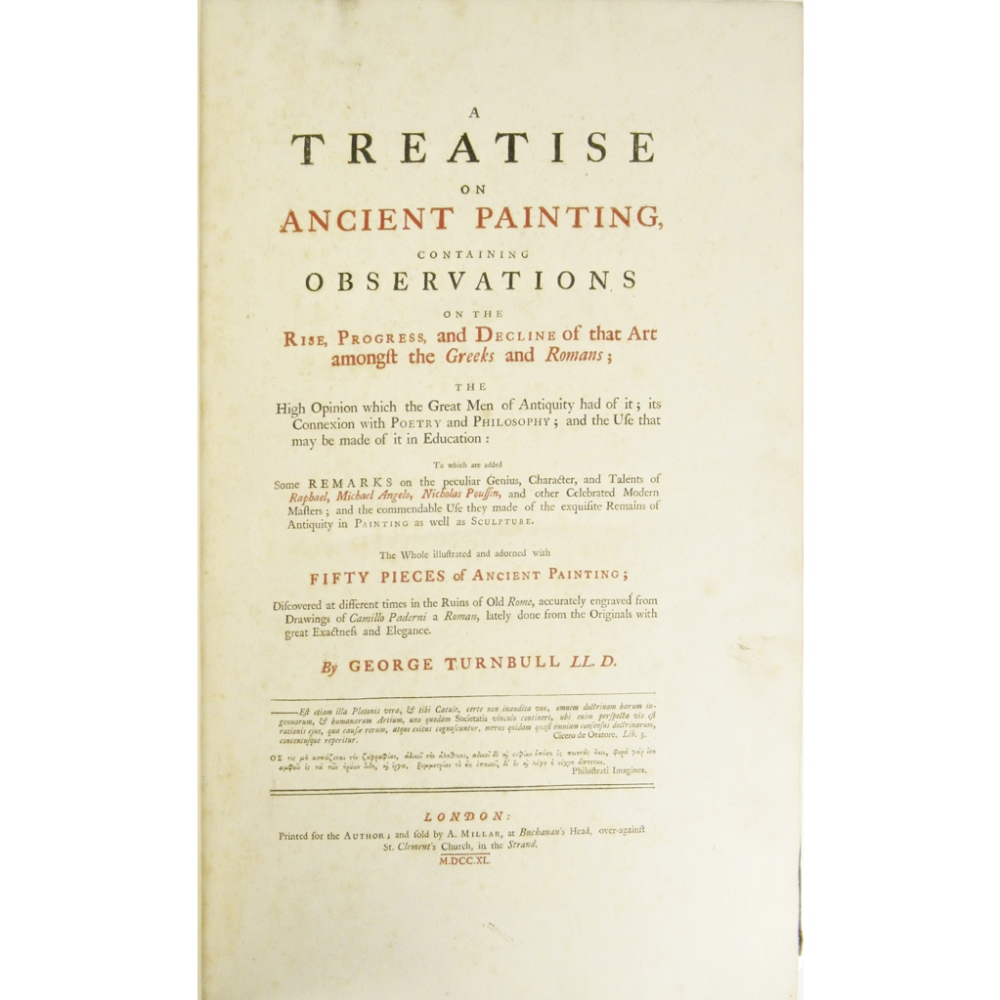 Lot 28 - TURNBULL, GEORGEA TREATISE ON ANCIENT PAINTING... London: A. Millar, 1740. Folio, 54 engraved