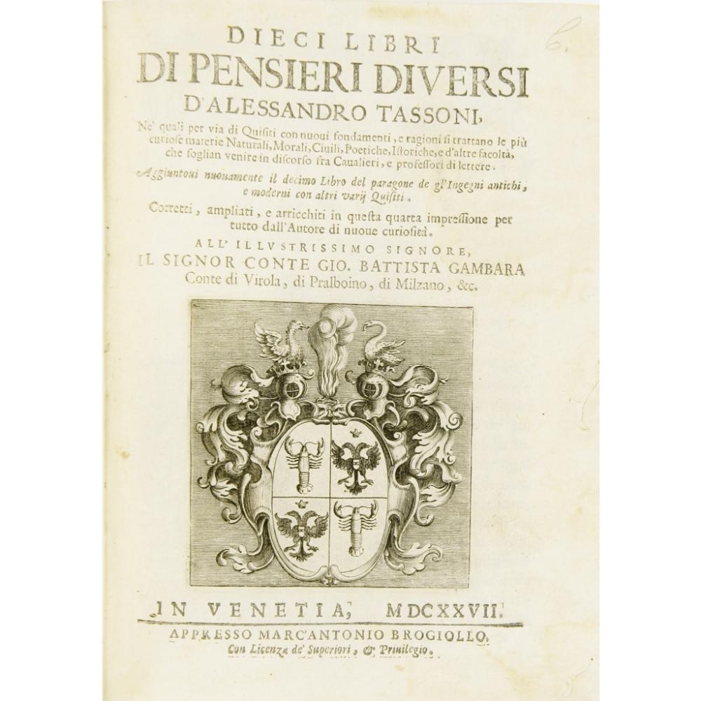 Lot 90 - TASSONI, ALESSANDRODIECI LIBRI DI PENSIERI DIVERSI Venice: appresso Marc'Antonio Brogiollo, 1627,