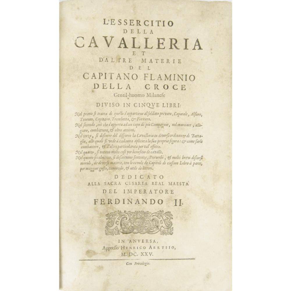 Lot 101 - DELLA CROCE, FLAMINIOL'ESSERCITIO DELLA CAVALLERIA... Antwerp: Henrico Aertsio, 1625. Folio, 15