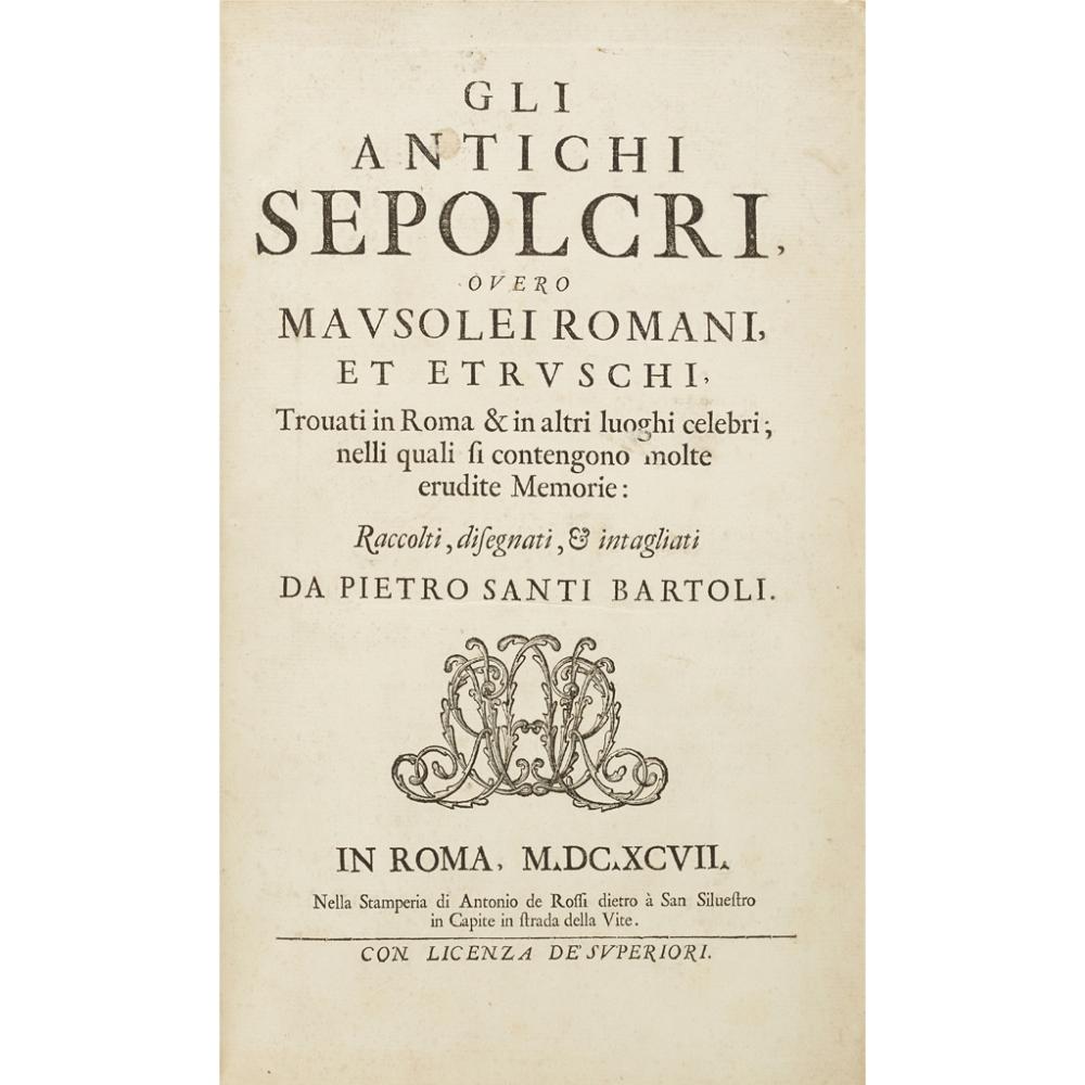 BARTOLI, PIETRO SANTIGLI ANTICHI SEPOLCRI, OVERO MAUSOLEI ROMANI ET ETRUSCHI, TROVATI IN ROME & IN