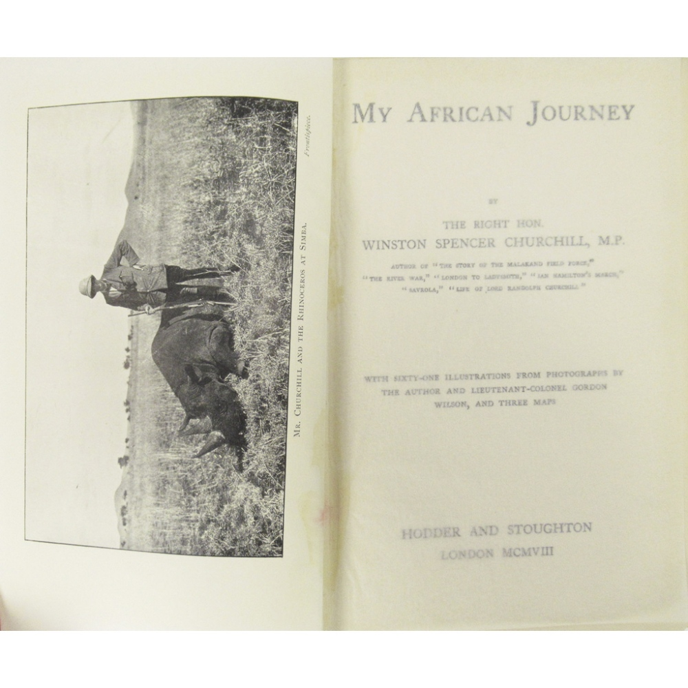 CHURCHILL, SIR WINSTON SPENCERMY AFRICAN JOURNEY London: Hodder and Stoughton, 1908. First - Image 2 of 2