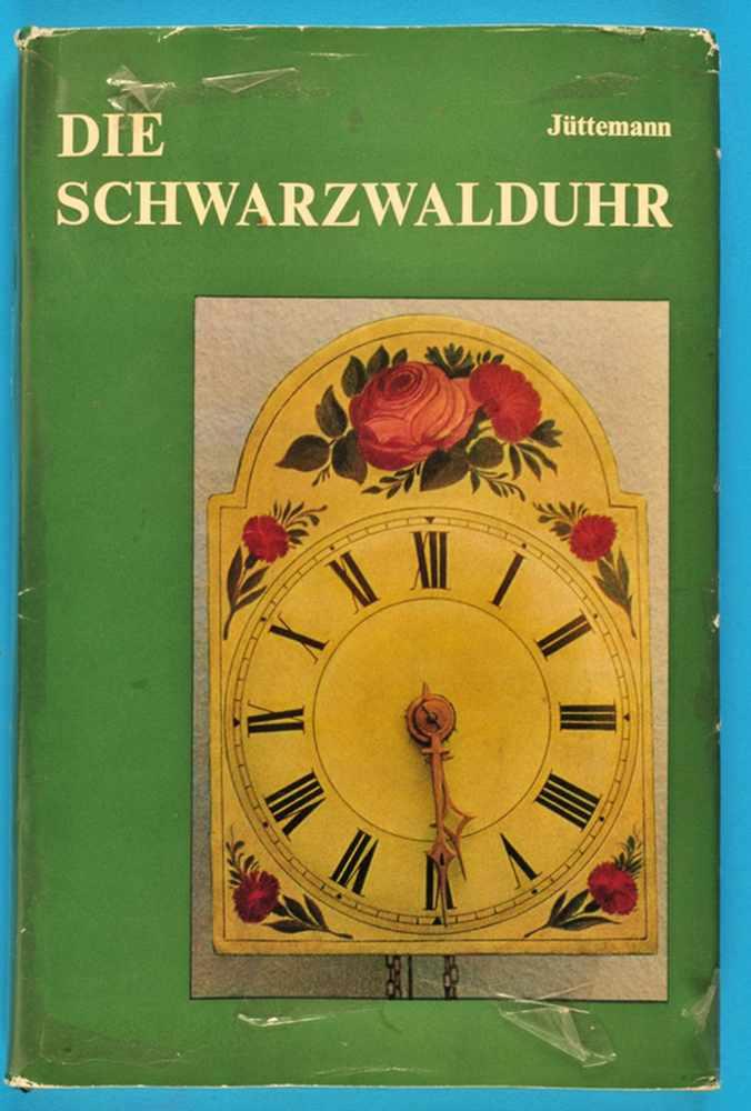 Herbert Jüttemann, Die Schwarzwalduhr, 1972, 146 Seiten mit 107 Abbildungen und acht farbigen