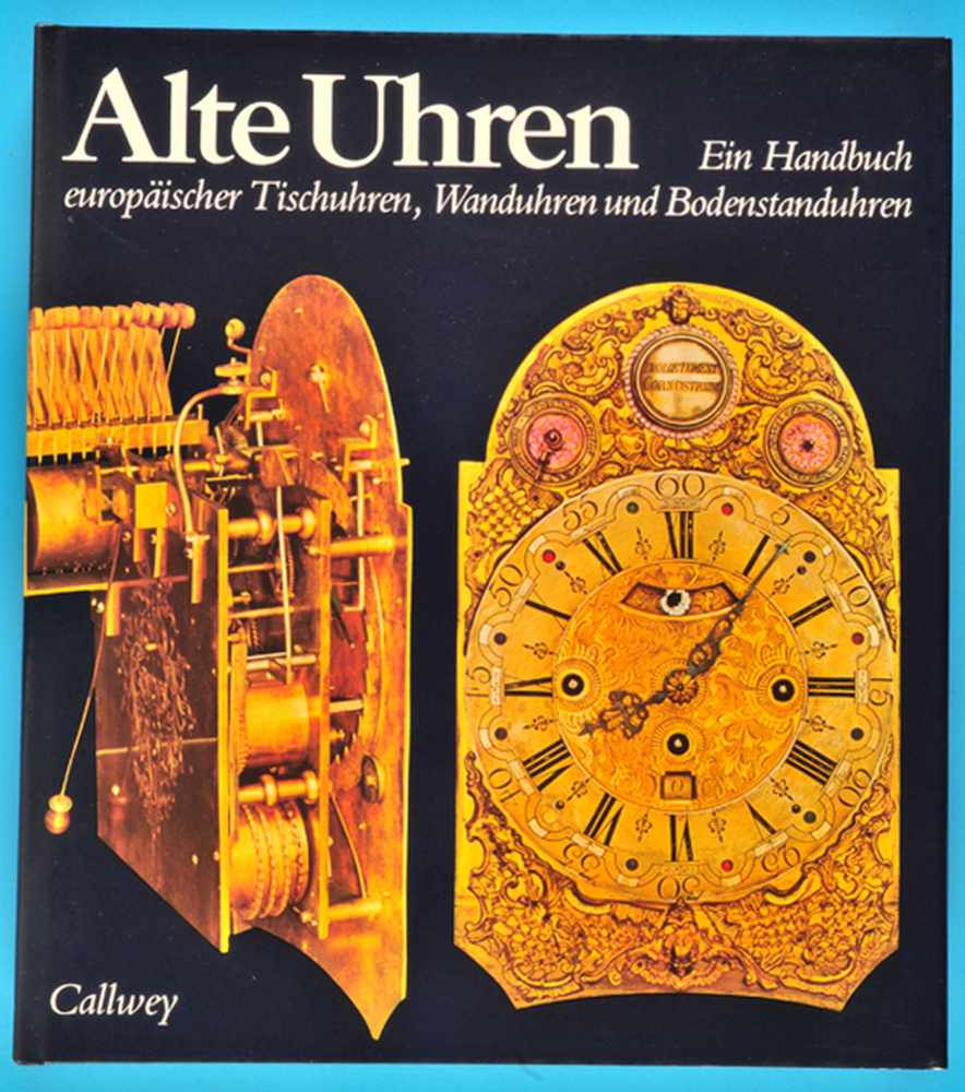 Mühe/Vogel, Alte Uhren - Ein Handbuch europäischer Tischuhren, Wanduhren und BodenstanduhrenMühe/