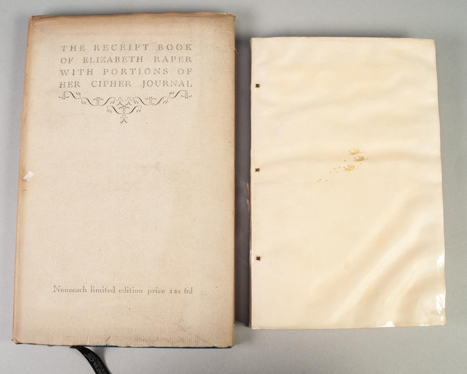 PRIVATE PRESS - TWO TITLES FROM THE NONESUCH PRESS to include The Receipt Book of Elizabeth Raper - Image 2 of 7