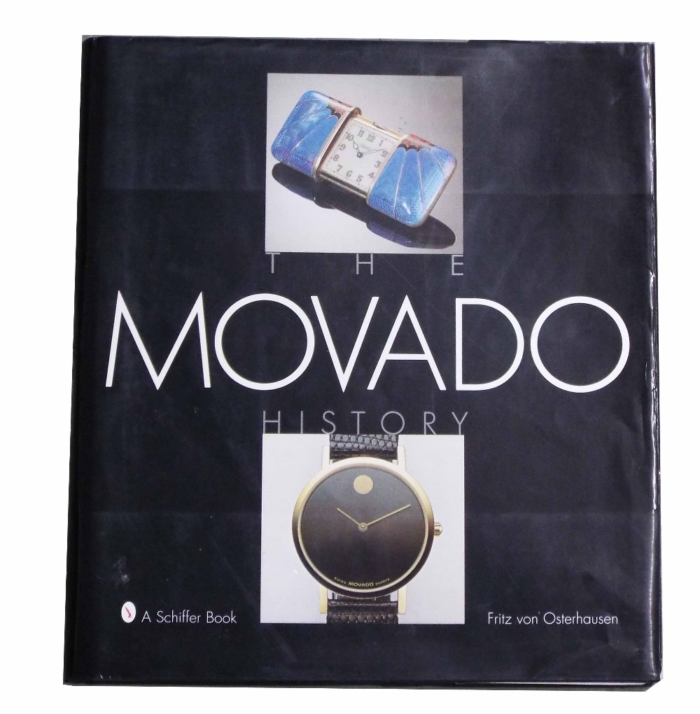 Lot 2222 - Fritz von Osterhausen - The Movado History, published by Schiffer Publishing Ltd 1996, hardback with
