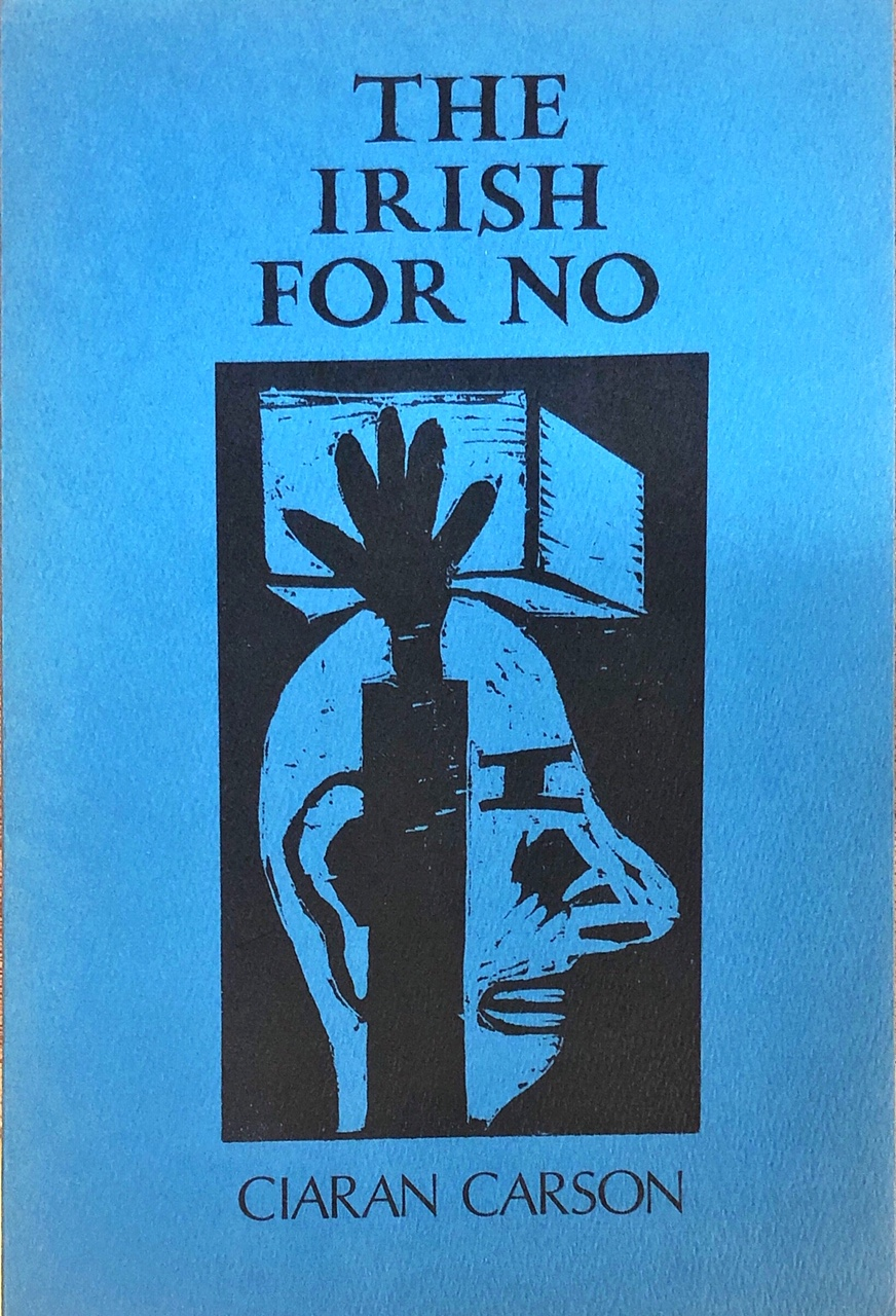 Lot 26 - Carson (Ciaran) The Irish for No, Gallery 1987; The Alexandrine Plan,