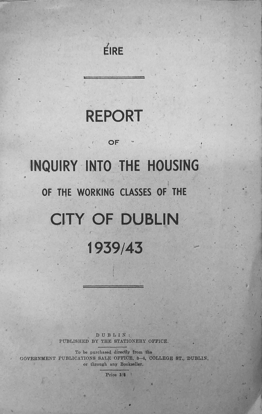 Lot 47 - Stationery Office: Report of Inquiry into the Housing of the Working Classes of the City of Dublin