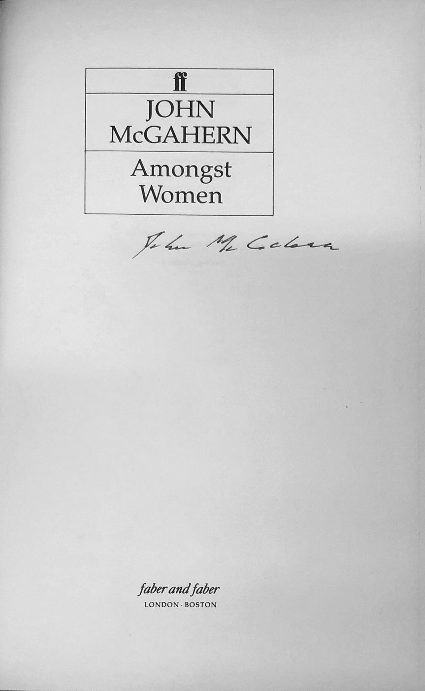 Lot 34 - Mc Gahern (John) Amongst Women, roy 8vo L. (Faber & Faber) 1990. First Edn. - Signed, d.w.