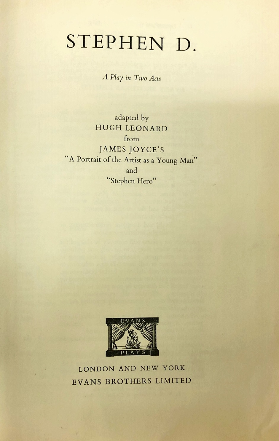 Lot 42 - Leonard (Hugh) Stephen D. A Play in Two Acts, Adopted by Hugh Leonard from James Joyce, 8vo L. 1964.