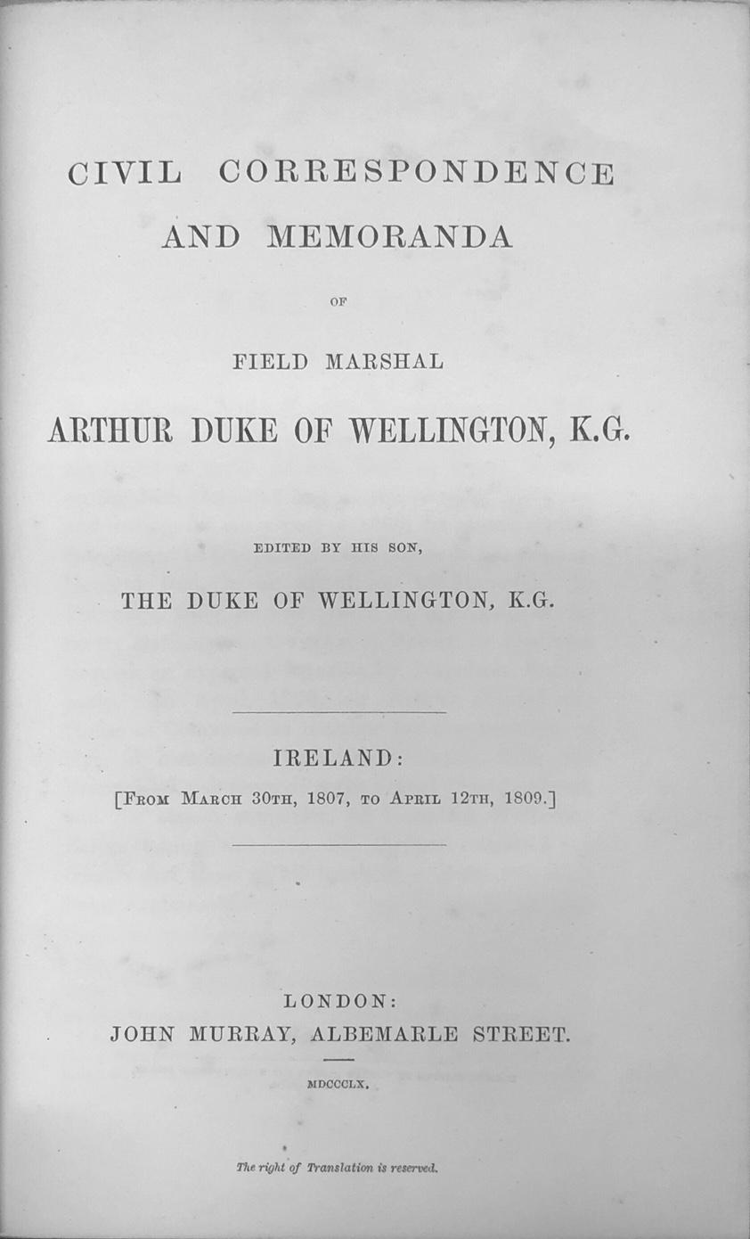 Lot 40 - Wellington - Ireland: Civil Correspondence and Memoranda of Field Marshal Arthur Duke of Wellington,