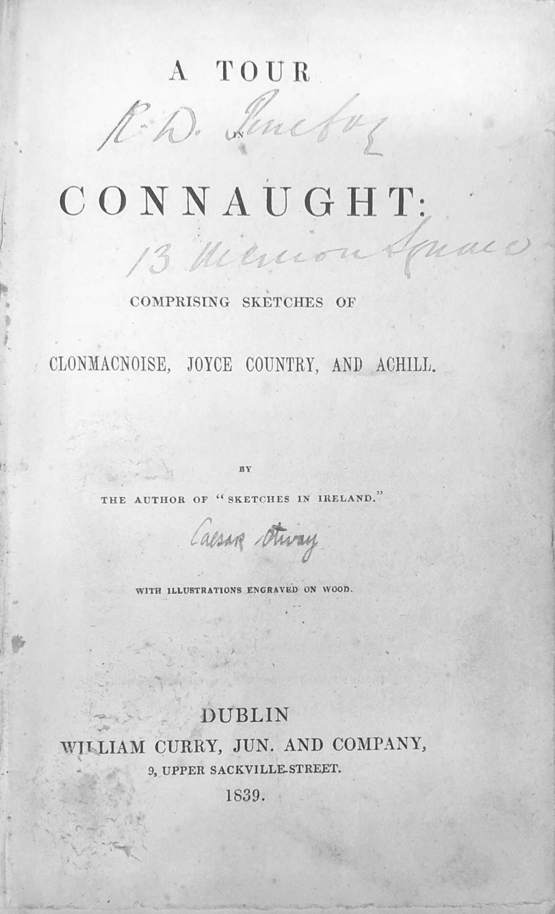 Lot 17 - [Otway (Caesar)] A Tour in Connaught: Comprising Sketches of Clonmacnoise, Joyce Country and Achill.