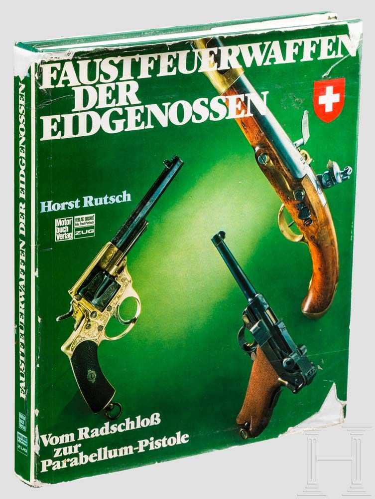 """Lot 9 - Horst Rutsch, """"Faustfeuerwaffen der Eidgenossen"""" Untertitel """"Vom Radschloß zur Parabellum-"""