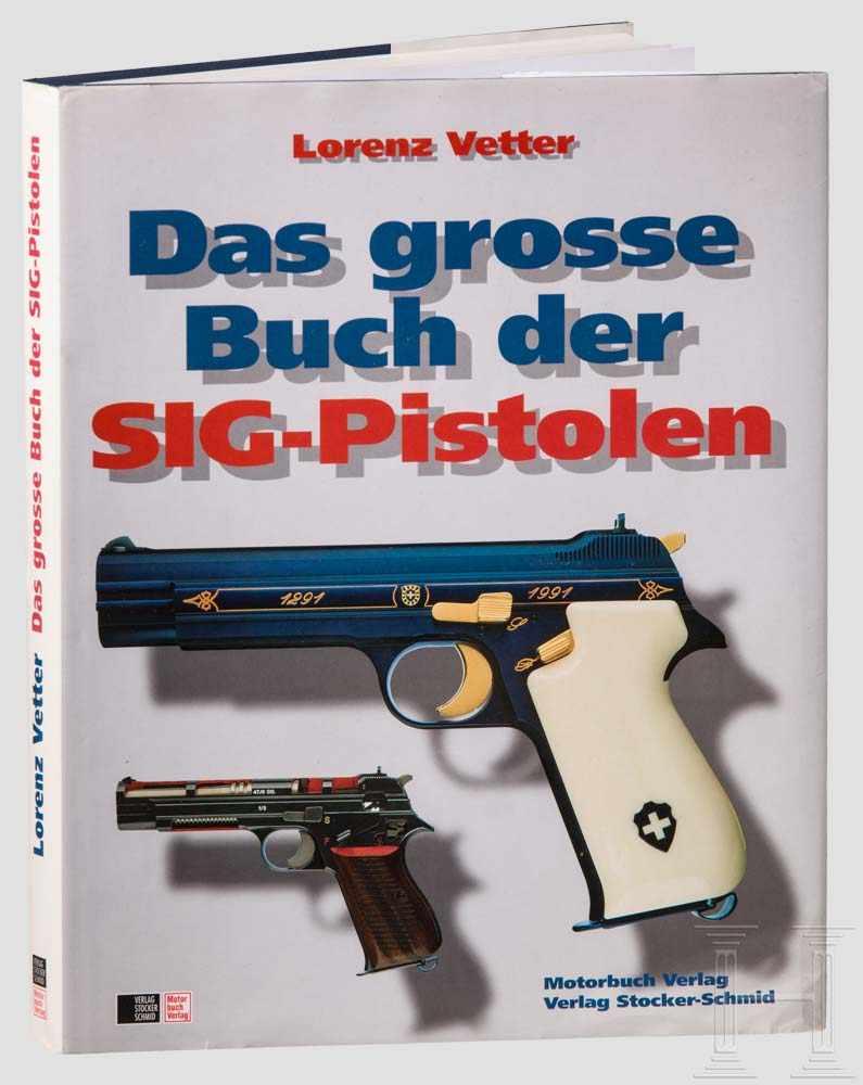 """Lot 2 - Lorenz Vetter, """"Das grosse Buch der SIG-Pistolen"""" Verlag Stocker-Schmid, Zürich, 1995. 240 Seiten"""