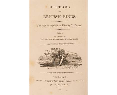Bewick (Thomas). History of British Birds, 2 volumes, 2nd edition, volume I, Newcastle: Sol. Hodgson for Beilby & Bewick;