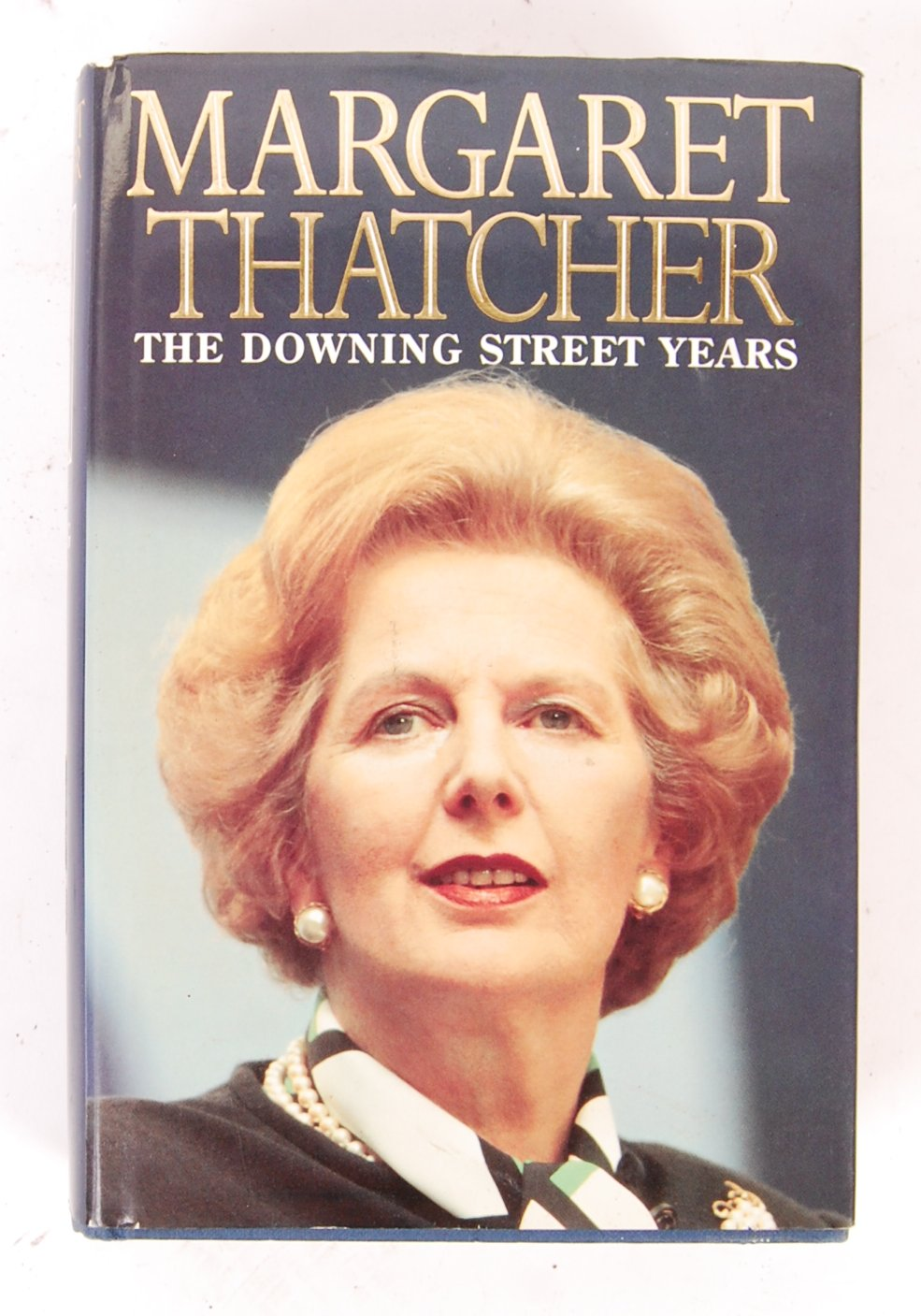 MARGARET THATCHER PRIME MINISTER ' THE DOWNING STREET YEARS ' SIGNED