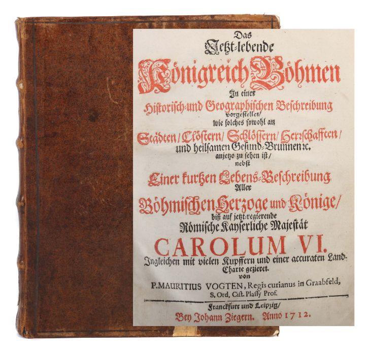 Vogt, Mauritius Das Jetzt-lebende Königreich Böhmen zu einer historisch- und geographischen