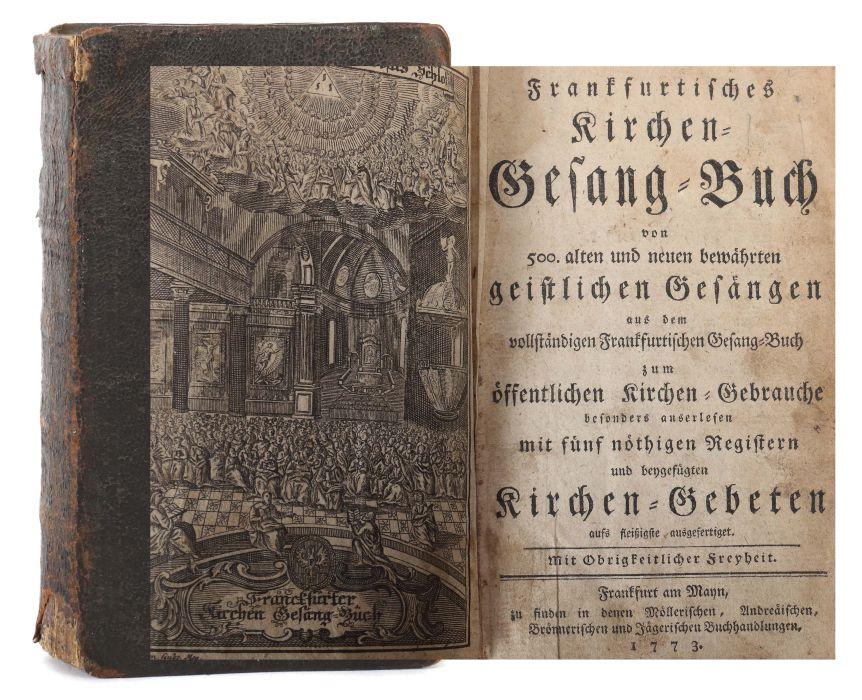 Frankfurtisches Kirchen-Gesang-Buch von 500. alten und neuen bewährten geistlichen Gesängen aus de