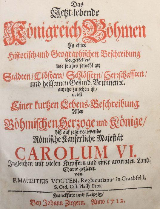 Vogt, Mauritius Das Jetzt-lebende Königreich Böhmen zu einer historisch- und geographischen - Bild 3 aus 12