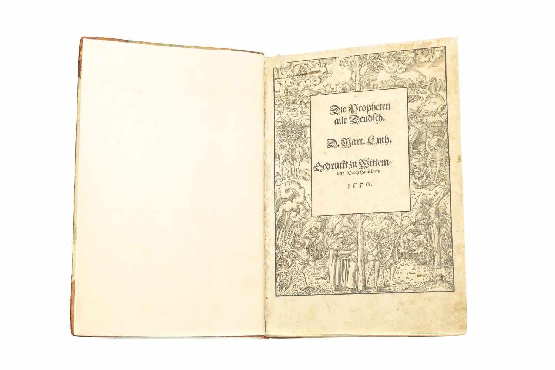 LUTH[ER], Mart[in]Die Propheten alle Deudsch. Gedruckt zu Wittemberg, Durch Hans Lufft 1550. 2°. 360