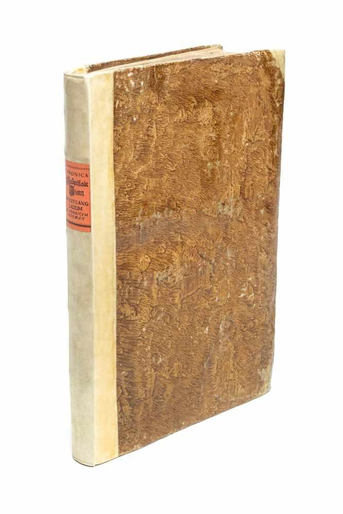 LAZIUS, WolfgangChronica Oder Historische Beschreibung der Weitberühmten Kayserlichen Hauptstadt