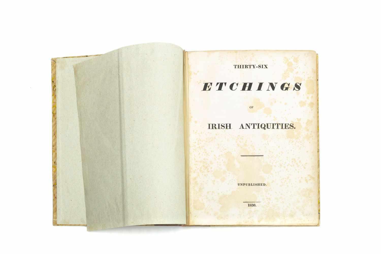 IRELANDThirty-six etchings of Irish Antiquities. Unpublished. [Privately printed] 1830. 4°. Titelbl,