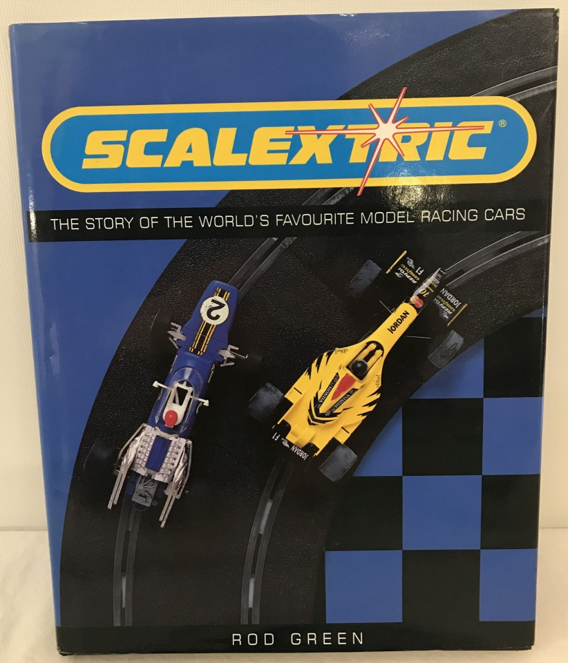 Lot 2 - Scalextric hardback book by Rod Green - The Story of the World's Favourite Model Racing Cars.