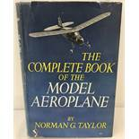 The Complete Book of the Model Aeroplane. Hardback book by Norman G. Taylor.