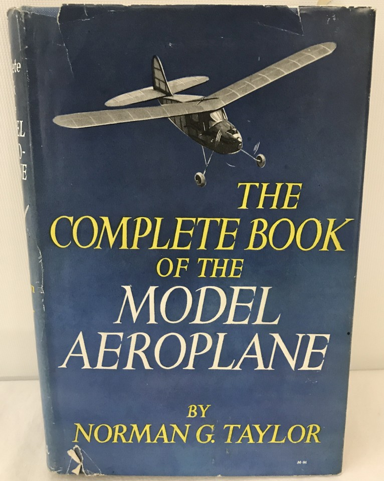 Lot 18 - The Complete Book of the Model Aeroplane. Hardback book by Norman G. Taylor.