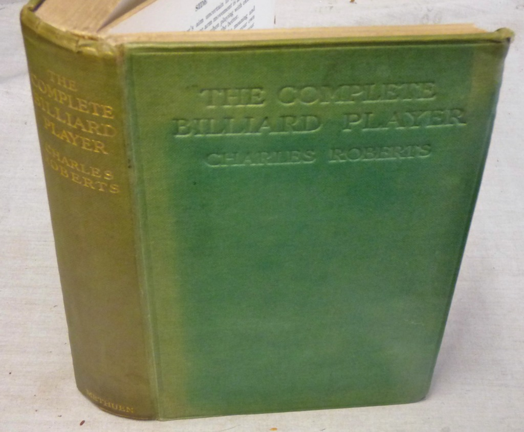 Lot 32 - Roberts Charles The Complete Billiards Player published 1921 Methuen London second edition Cloth