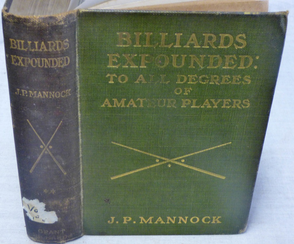 Lot 39 - Mannock J P Billiards Expounded Vol II The Advanced side of the Game published Grant Richards London