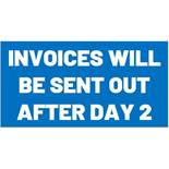 INVOICES WILL BE SENT OUT AFTER THE END OF DAY 2 UNLESS REQUESTED
